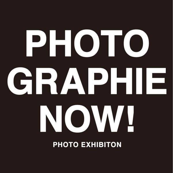 photo exhibition「PHOTO GRAPHIE NOW!」